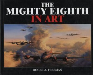The Mighty Eighth In Art - Roger Freeman